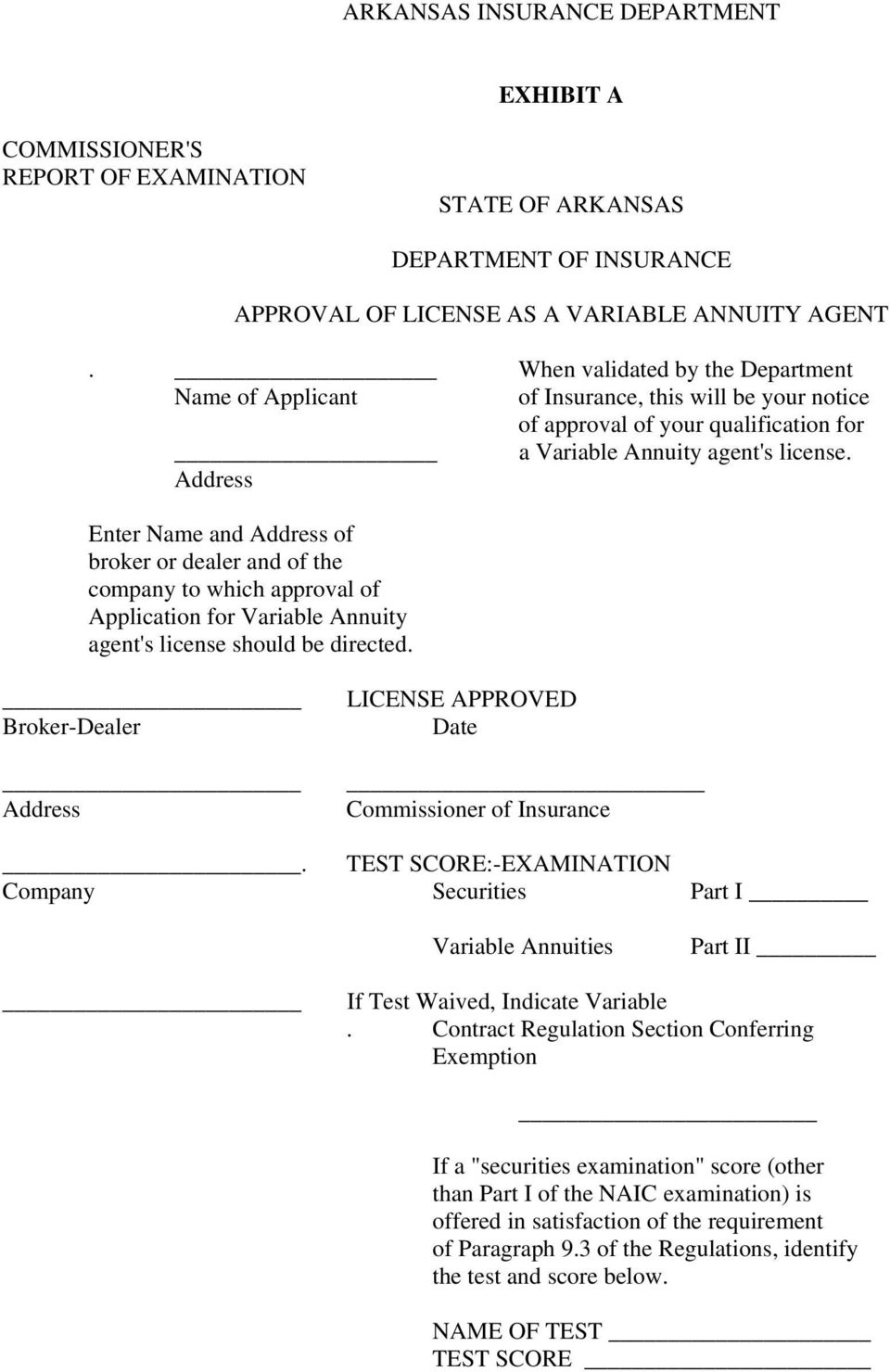 Address Enter Name and Address of broker or dealer and of the company to which approval of Application for Variable Annuity agent's license should be directed.