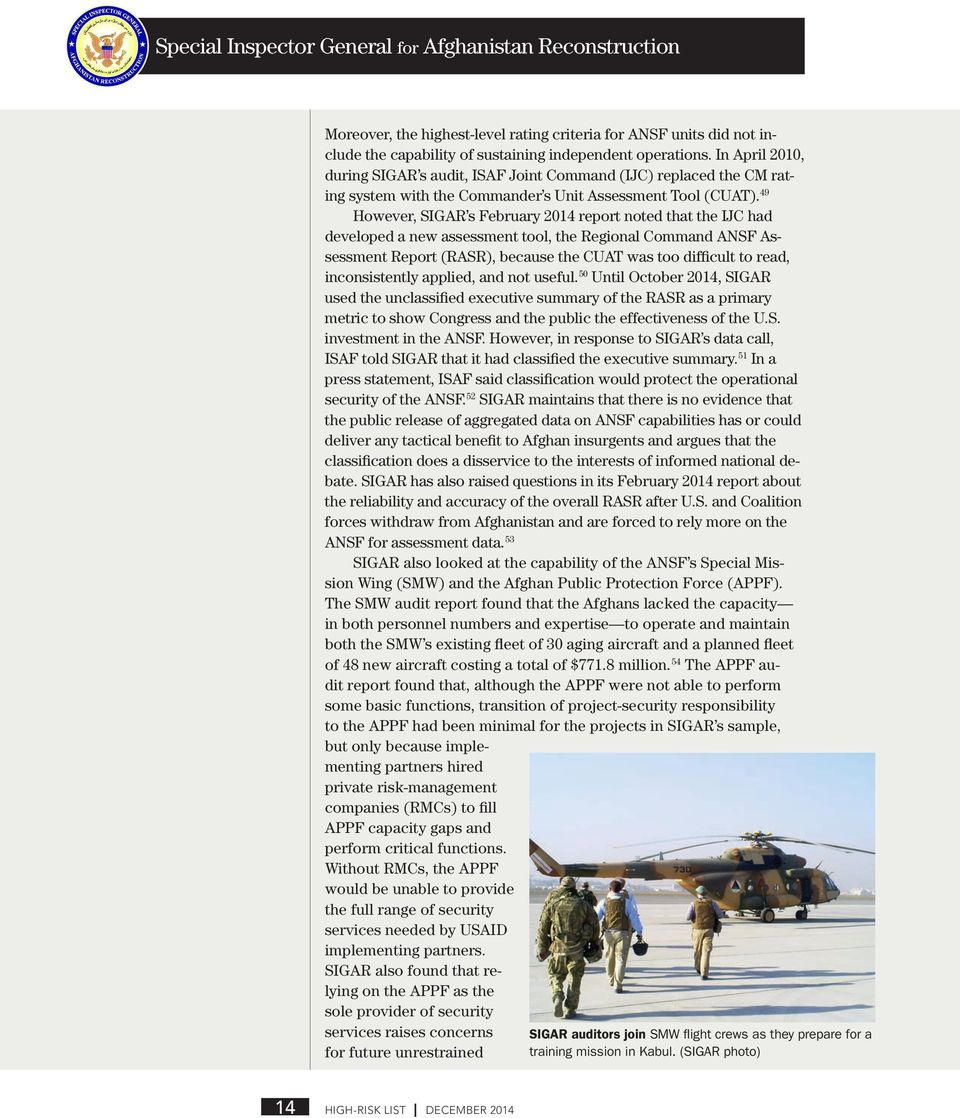 49 However, SIGAR s February 2014 report noted that the IJC had developed a new assessment tool, the Regional Command ANSF Assessment Report (RASR), because the CUAT was too difficult to read,