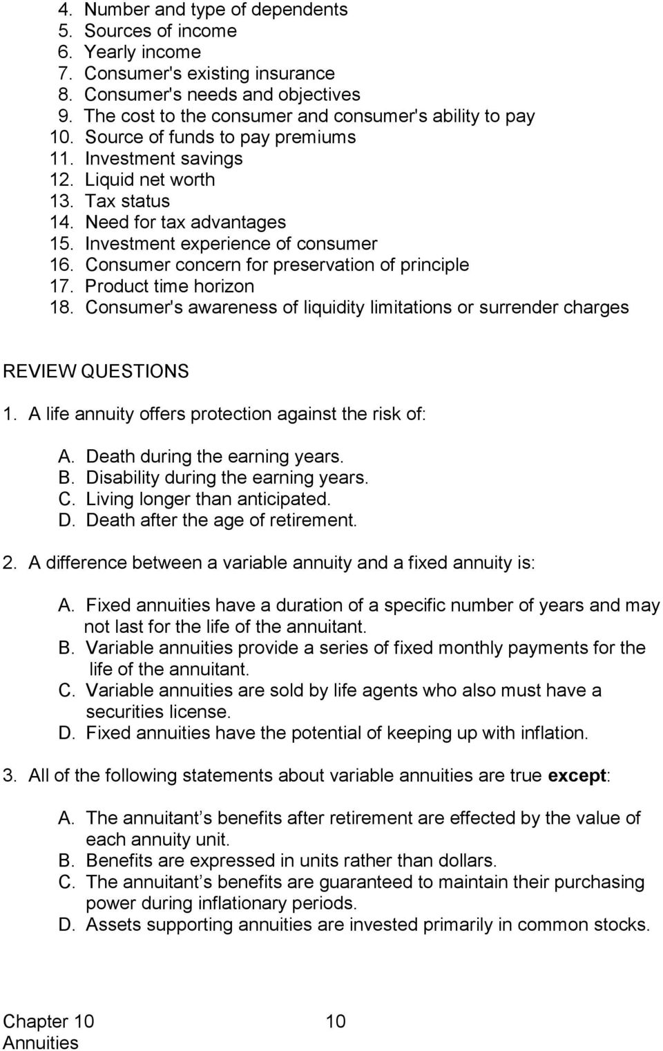Consumer concern for preservation of principle 17. Product time horizon 18. Consumer's awareness of liquidity limitations or surrender charges REVIEW QUESTIONS 1.
