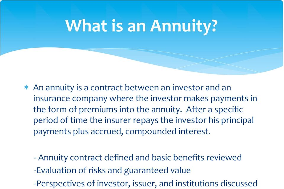 form of premiums into the annuity.
