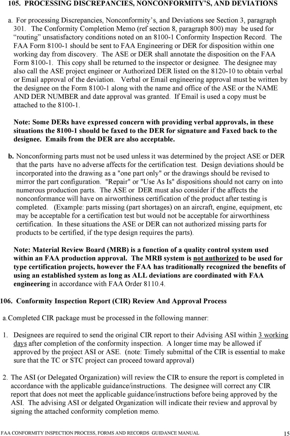 Faa conformity inspection process forms and records guidance the faa form 8100 1 should be sent to faa engineering or der for disposition platinumwayz