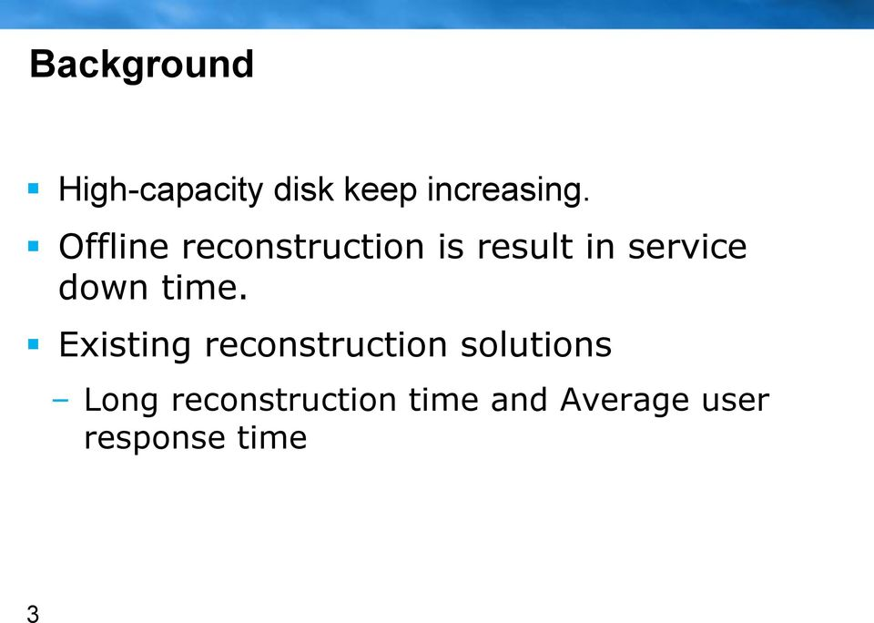 time. Existing reconstruction solutions Long