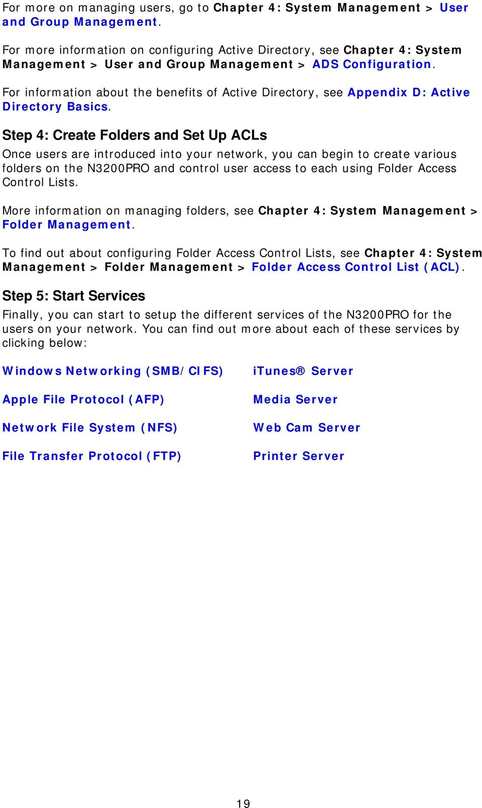 For information about the benefits of Active Directory, see Appendix D: Active Directory Basics.
