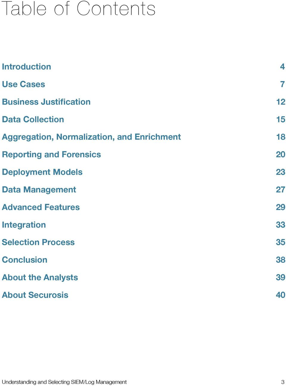 23 Data Management 27 Advanced Features 29 Integration 33 Selection Process 35 Conclusion
