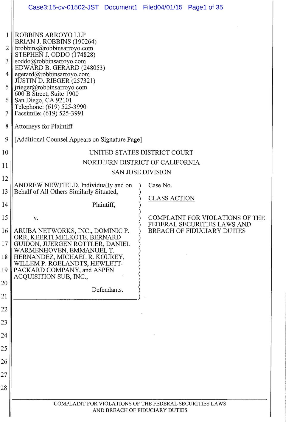 com 00 B Street, Suite 00 San Diego, CA 0 Telephone: () -0 Facsimile: () - Attorneys for Plaintiff [Additional Counsel Appears on Signature Page] ANDREW NEWFIELD, Individually and on Behalf of All