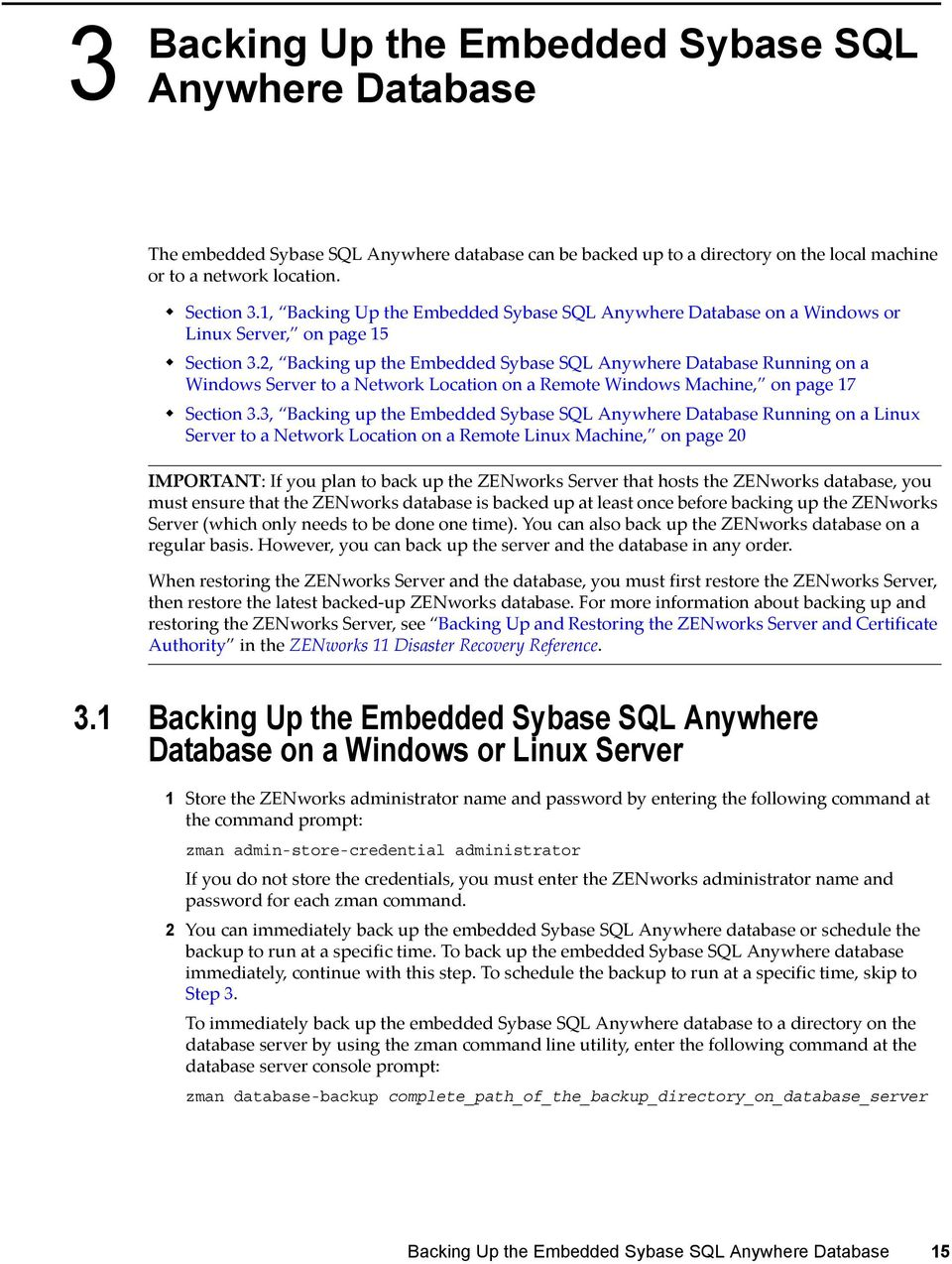 2, Backing up the Embedded Sybase SQL Anywhere Database Running on a Windows Server to a Network Location on a Remote Windows Machine, on page 17 Section 3.