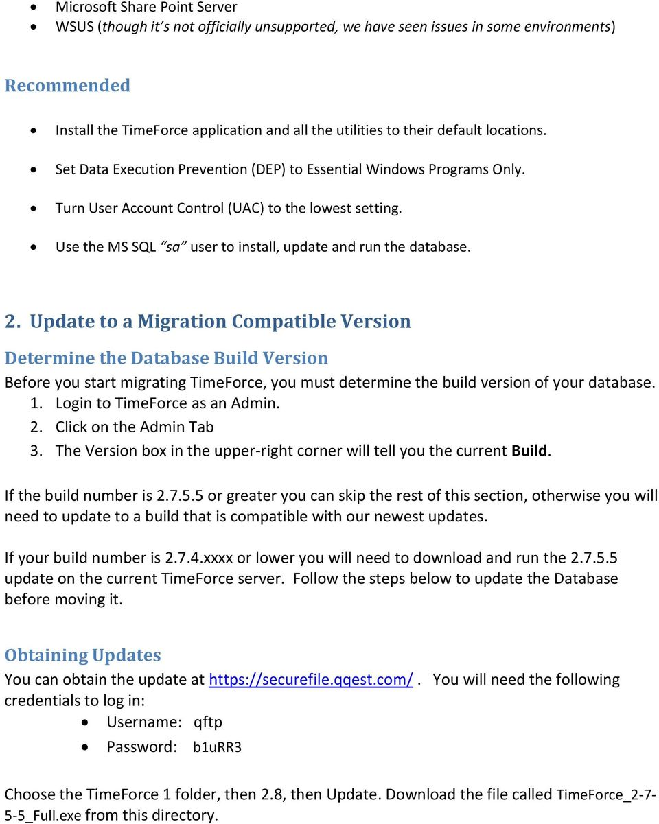 Use the MS SQL sa user to install, update and run the database. 2.
