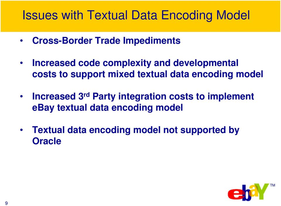 data encoding model Increased 3 rd Party integration costs to implement