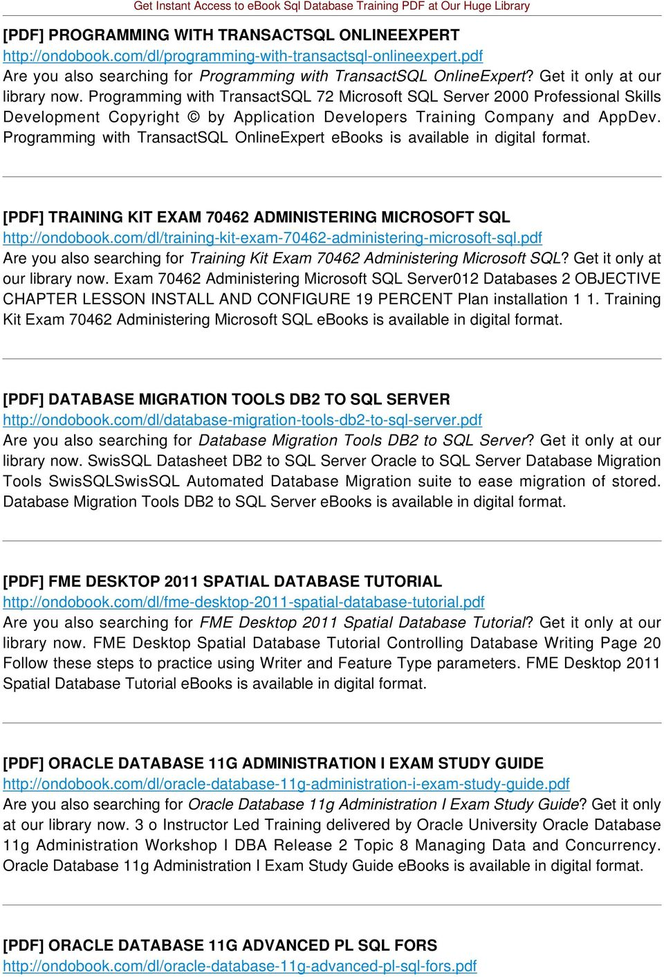 Programming with TransactSQL OnlineExpert ebooks is available in digital format. [PDF] TRAINING KIT EXAM 70462 ADMINISTERING MICROSOFT SQL http://ondobook.