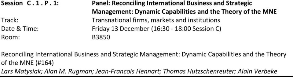 the MNE Transnational firms, markets and institutions Date & Time: Friday 13 December (16:30 18:00 Session C)