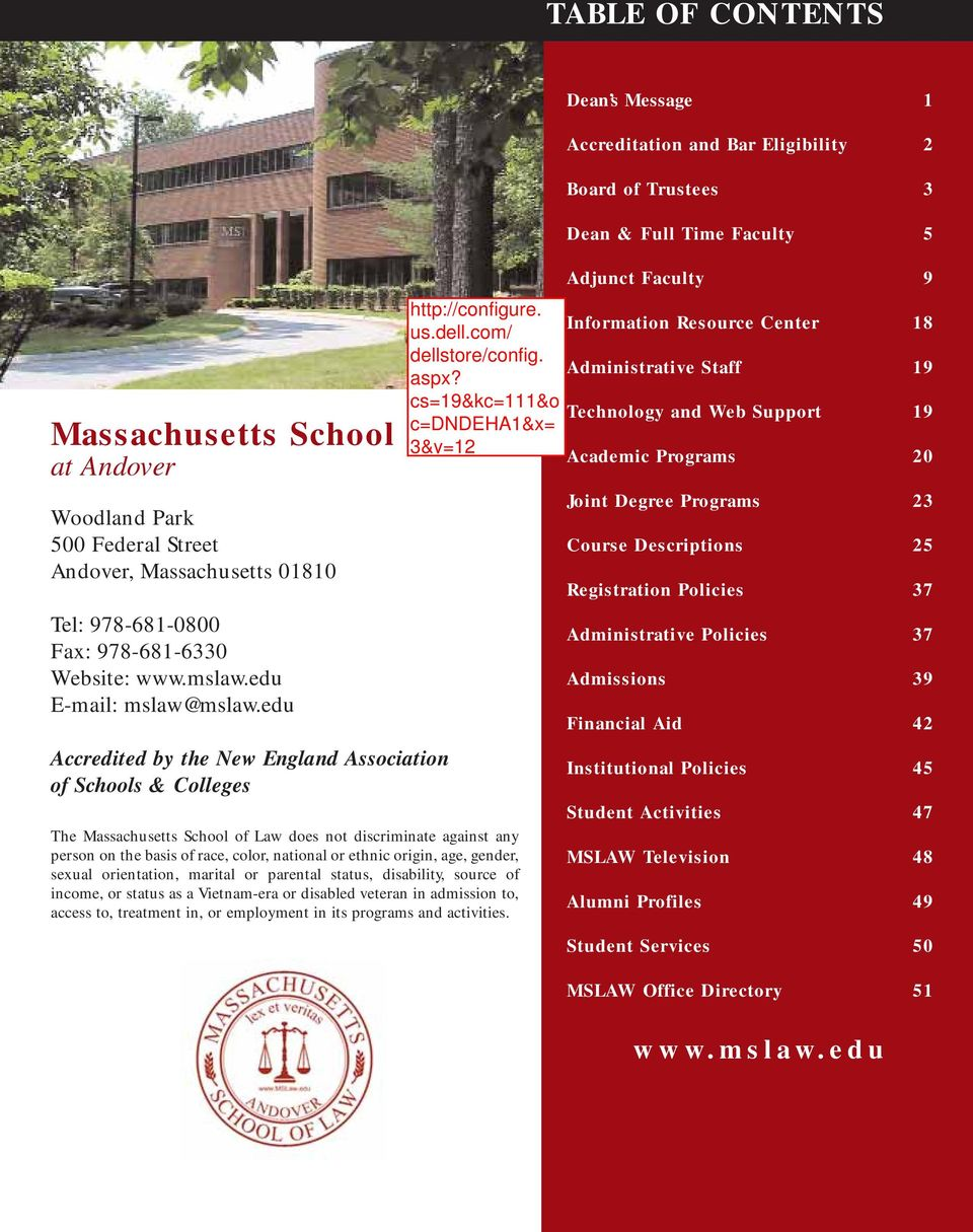 edu Accredited by the New England Association of Schools & Colleges The Massachusetts School of Law does not discriminate against any person on the basis of race, color, national or ethnic origin,