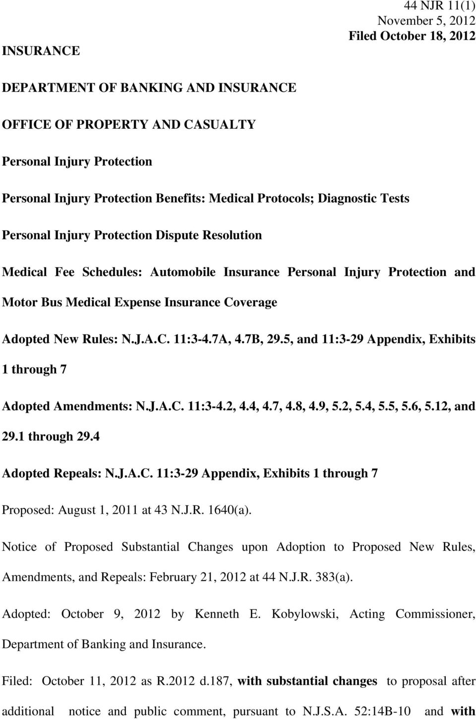 Coverage Adopted New Rules: N.J.A.C. 11:3-4.7A, 4.7B, 29.5, and 11:3-29 Appendix, Exhibits 1 through 7 Adopted Amendments: N.J.A.C. 11:3-4.2, 4.4, 4.7, 4.8, 4.9, 5.2, 5.4, 5.5, 5.6, 5.12, and 29.