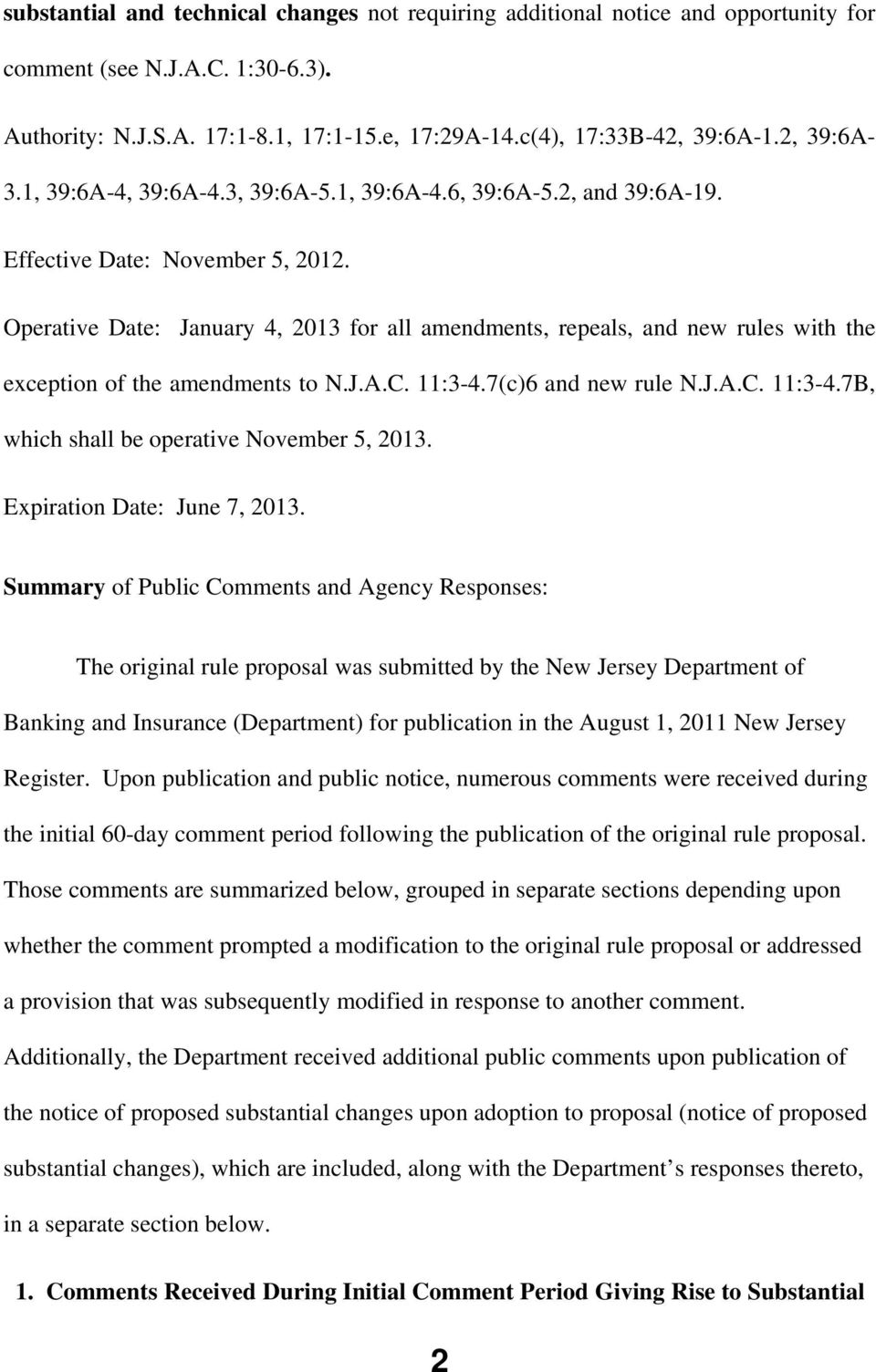 Operative Date: January 4, 2013 for all amendments, repeals, and new rules with the exception of the amendments to N.J.A.C. 11:3-4.7(c)6 and new rule N.J.A.C. 11:3-4.7B, which shall be operative November 5, 2013.