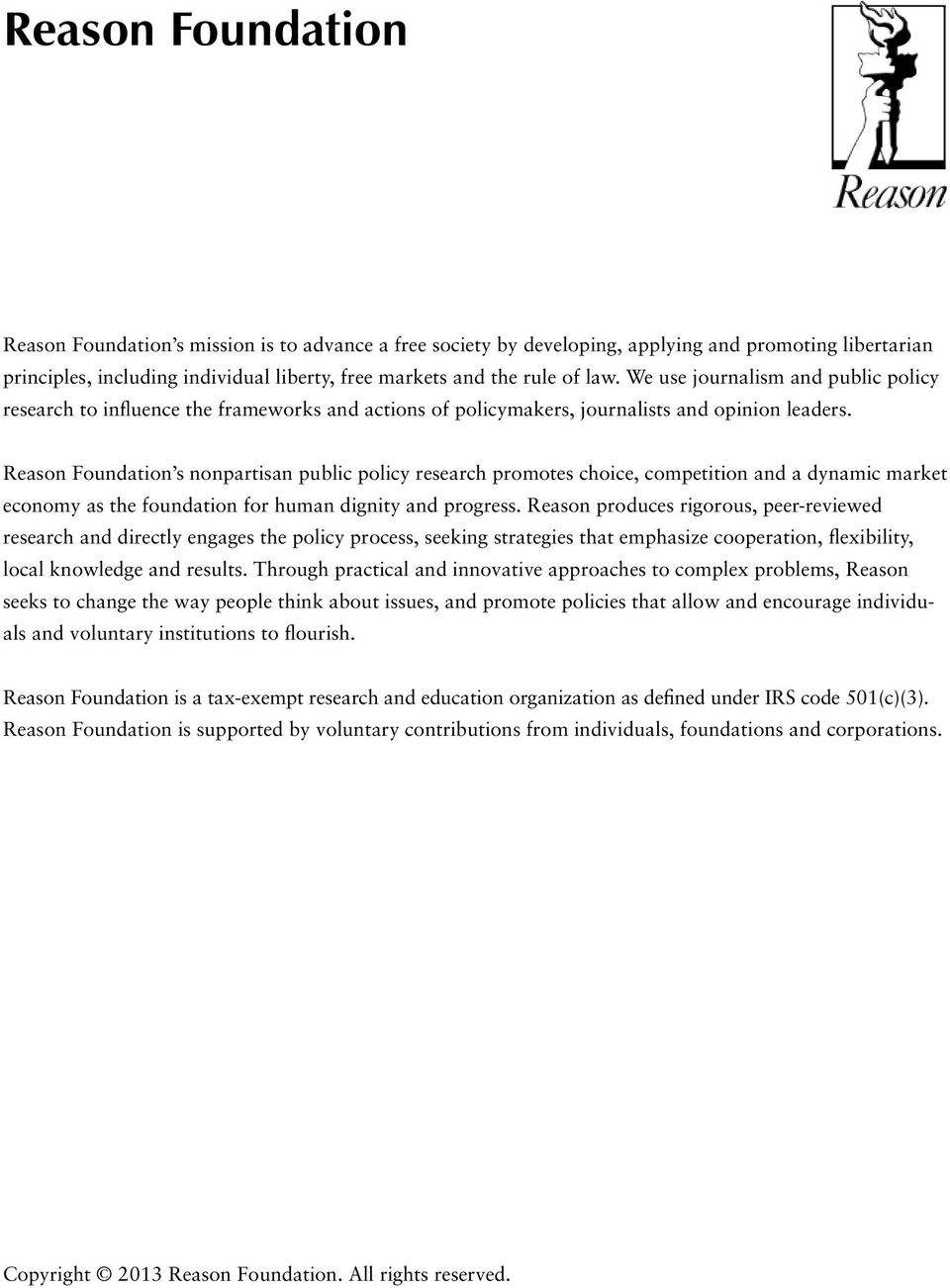 Reason Foundation s nonpartisan public policy research promotes choice, competition and a dynamic market economy as the foundation for human dignity and progress.