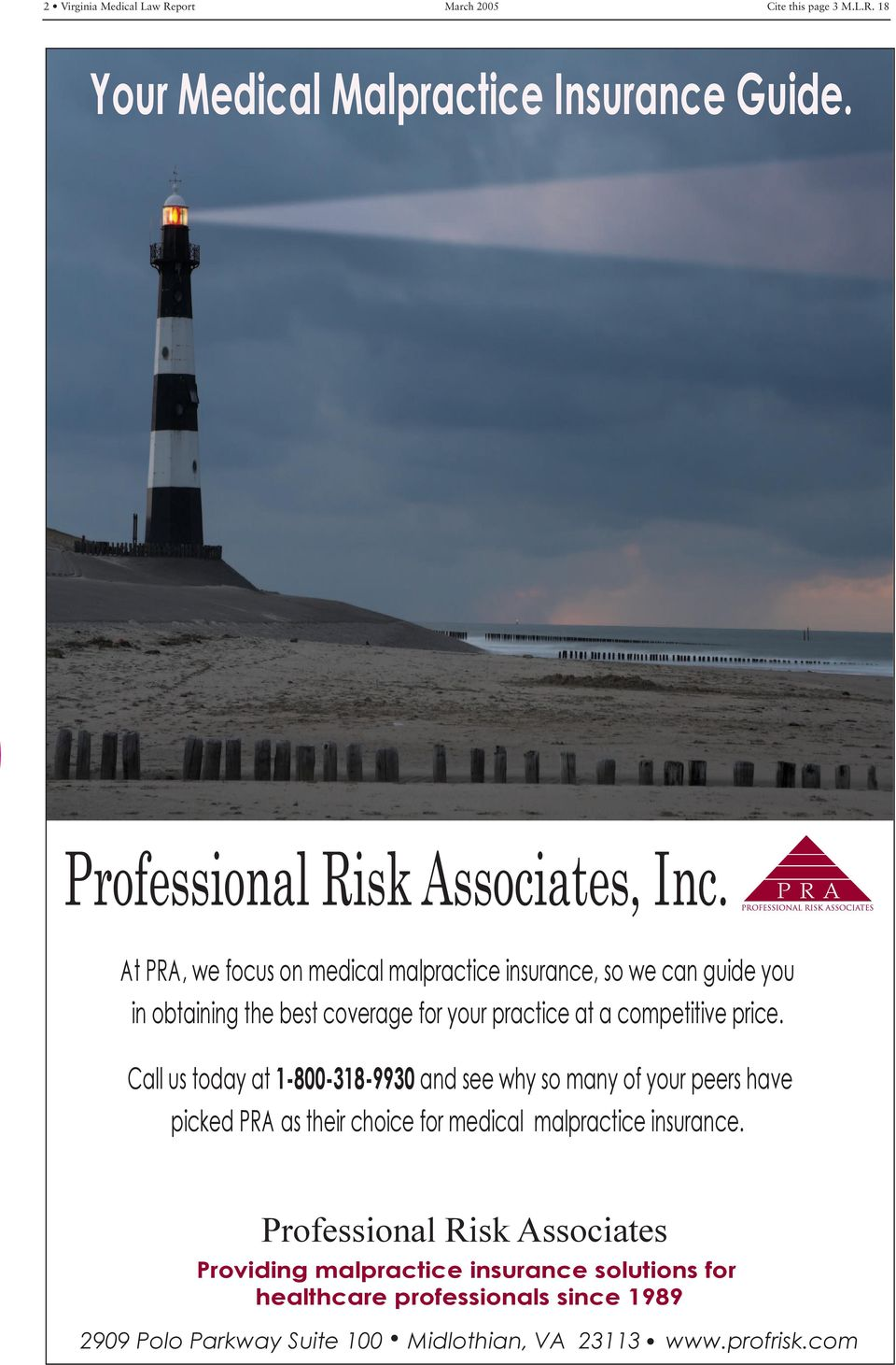 Call us today at 1-800-318-9930 and see why so many of your peers have picked PRA as their choice for medical malpractice insurance.