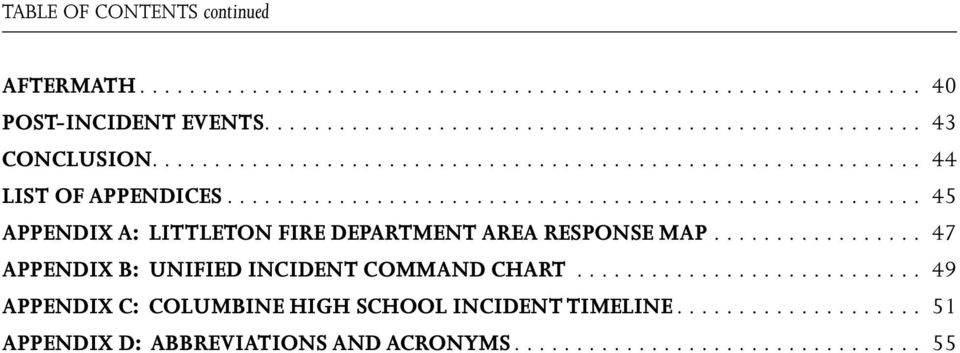 ................ 47 Appendix B: Unified Incident Command Chart............................ 49 Appendix C: Columbine High School Incident Timeline.