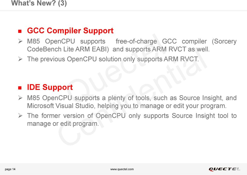supports ARM RVCT as well. The previous OpenCPU solution only supports ARM RVCT.