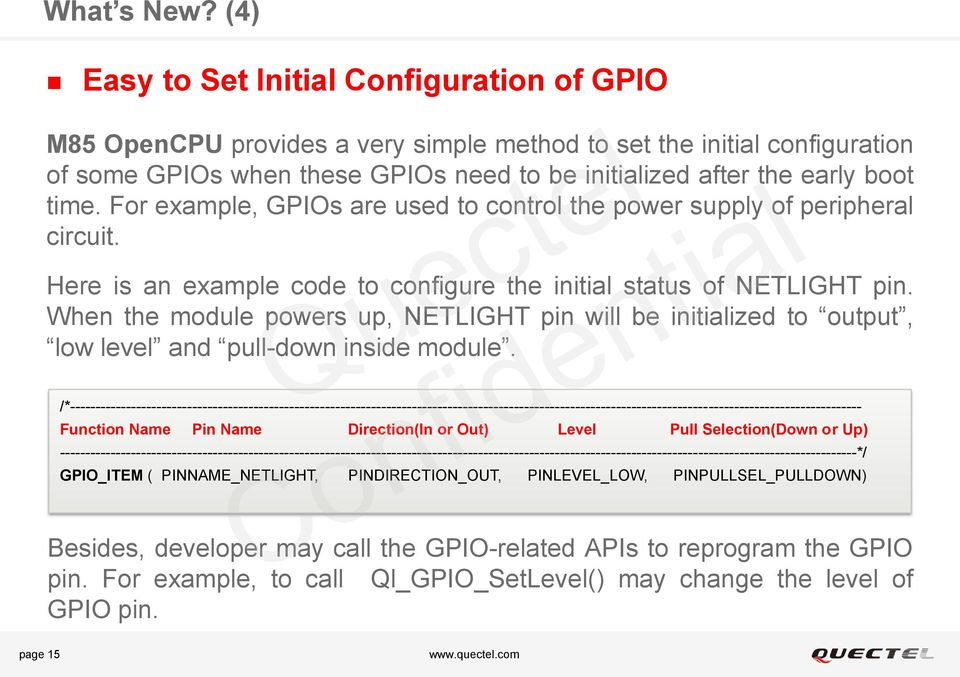 time. For example, GPIOs are used to control the power supply of peripheral circuit. Here is an example code to configure the initial status of NETLIGHT pin.
