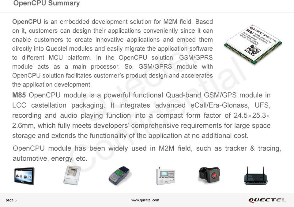 application software to different MCU platform. In the OpenCPU solution, GSM/GPRS module acts as a main processor.