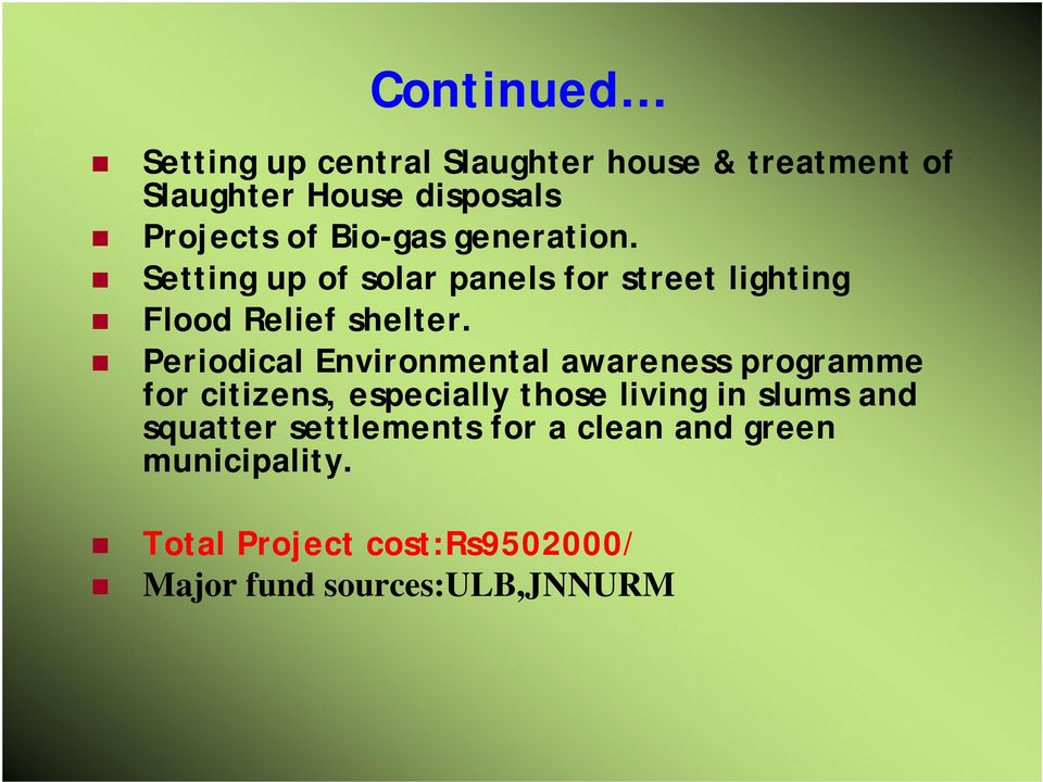 Periodical Environmental awareness programme for citizens, especially those living in slums and
