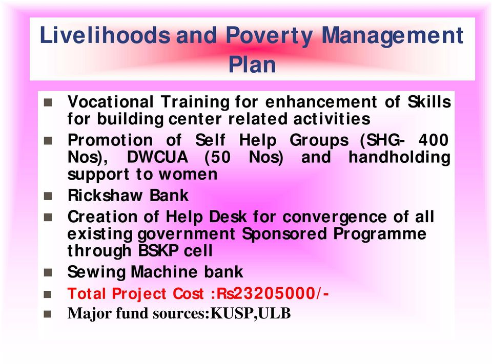 support to women Rickshaw Bank Creation of Help Desk for convergence of all existing government
