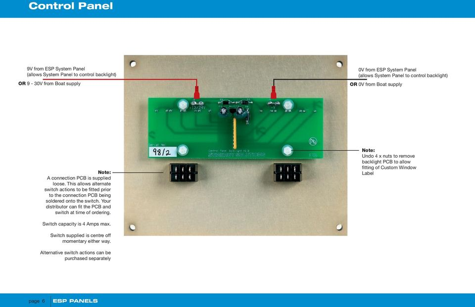 This allows alternate switch actions to be fitted prior to the connection PCB being soldered onto the switch.