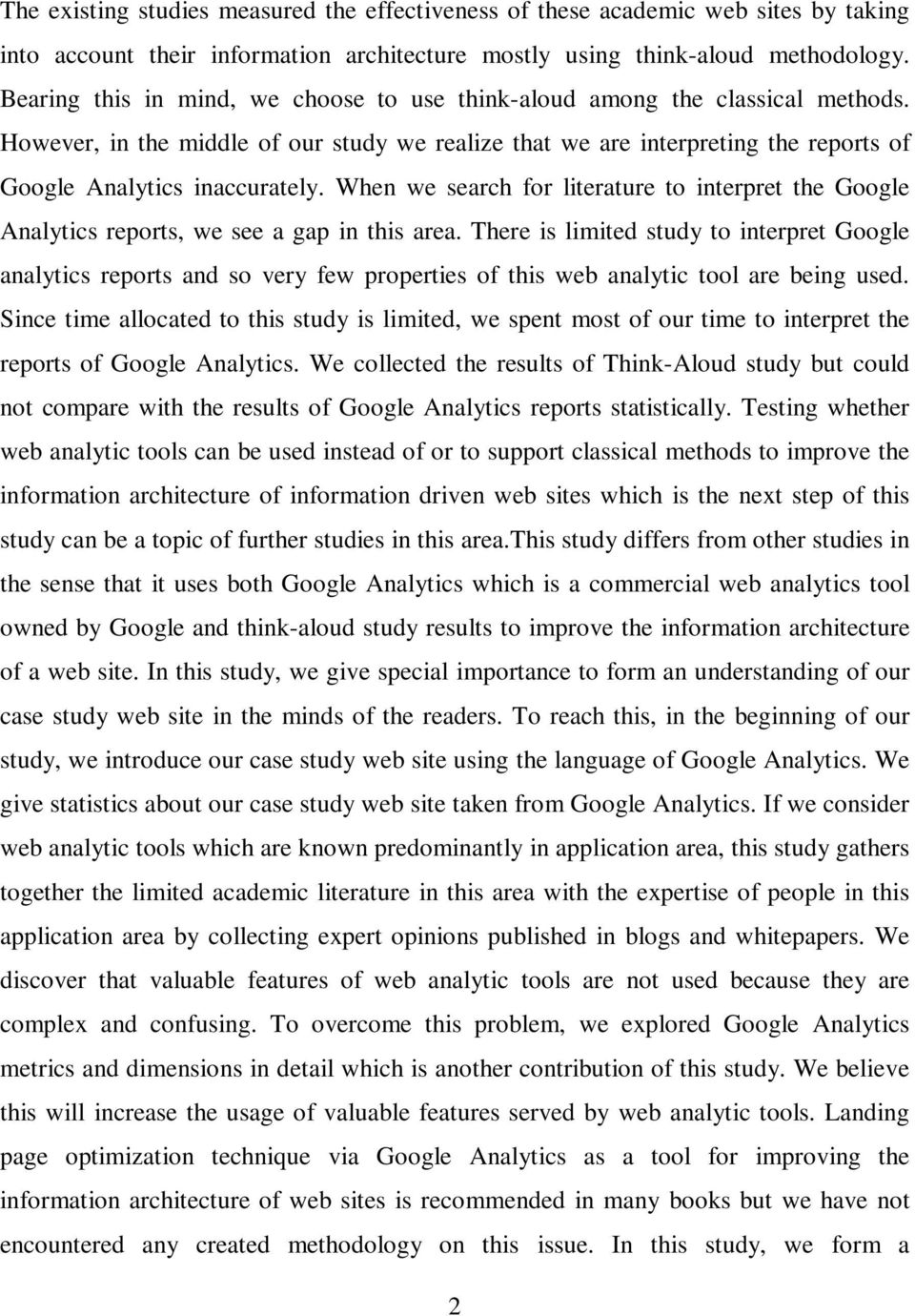 When we search for literature to interpret the Google Analytics reports, we see a gap in this area.