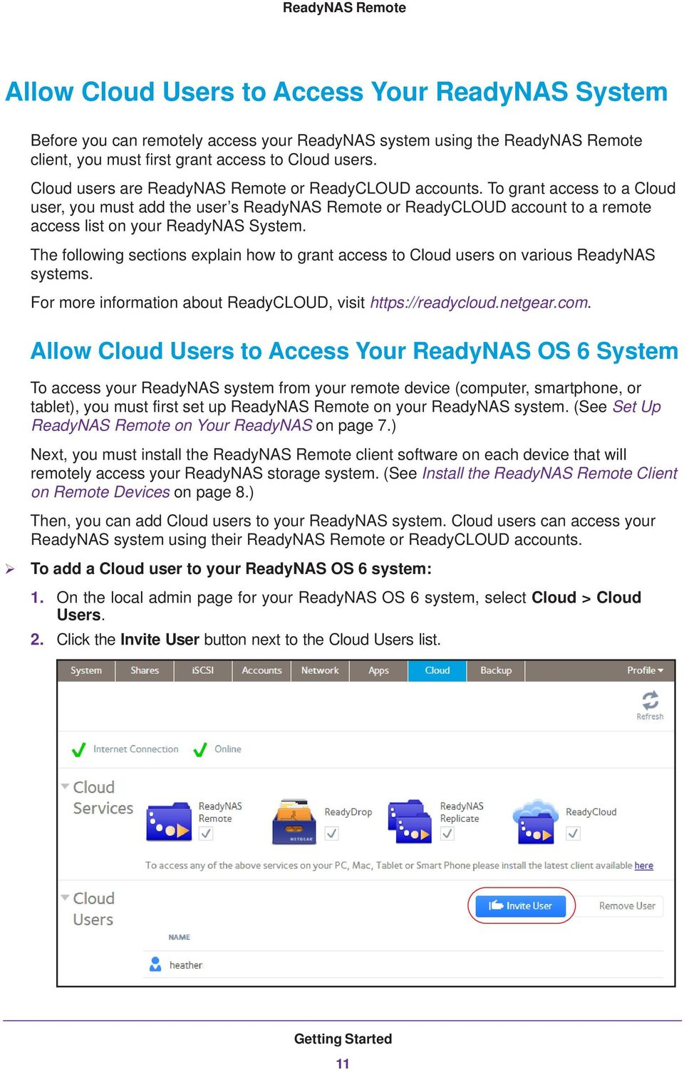 The following sections explain how to grant access to Cloud users on various ReadyNAS systems. For more information about ReadyCLOUD, visit https://readycloud.netgear.com.