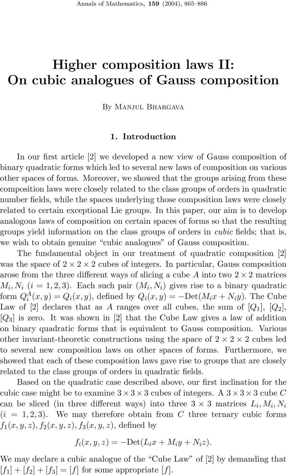Moreover, we showed that the groups arising from these composition laws were closely related to the class groups of orders in quadratic number fields, while the spaces underlying those composition