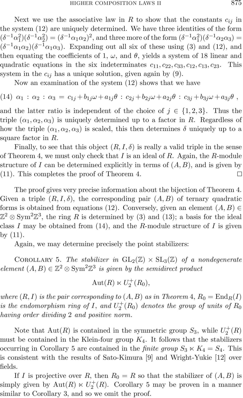 Expanding out all six of these using (3) and (12), and then equating the coefficients of 1, ω, and θ, yields a system of 18 linear and quadratic equations in the six indeterminates c 11,c 22,c 33,c