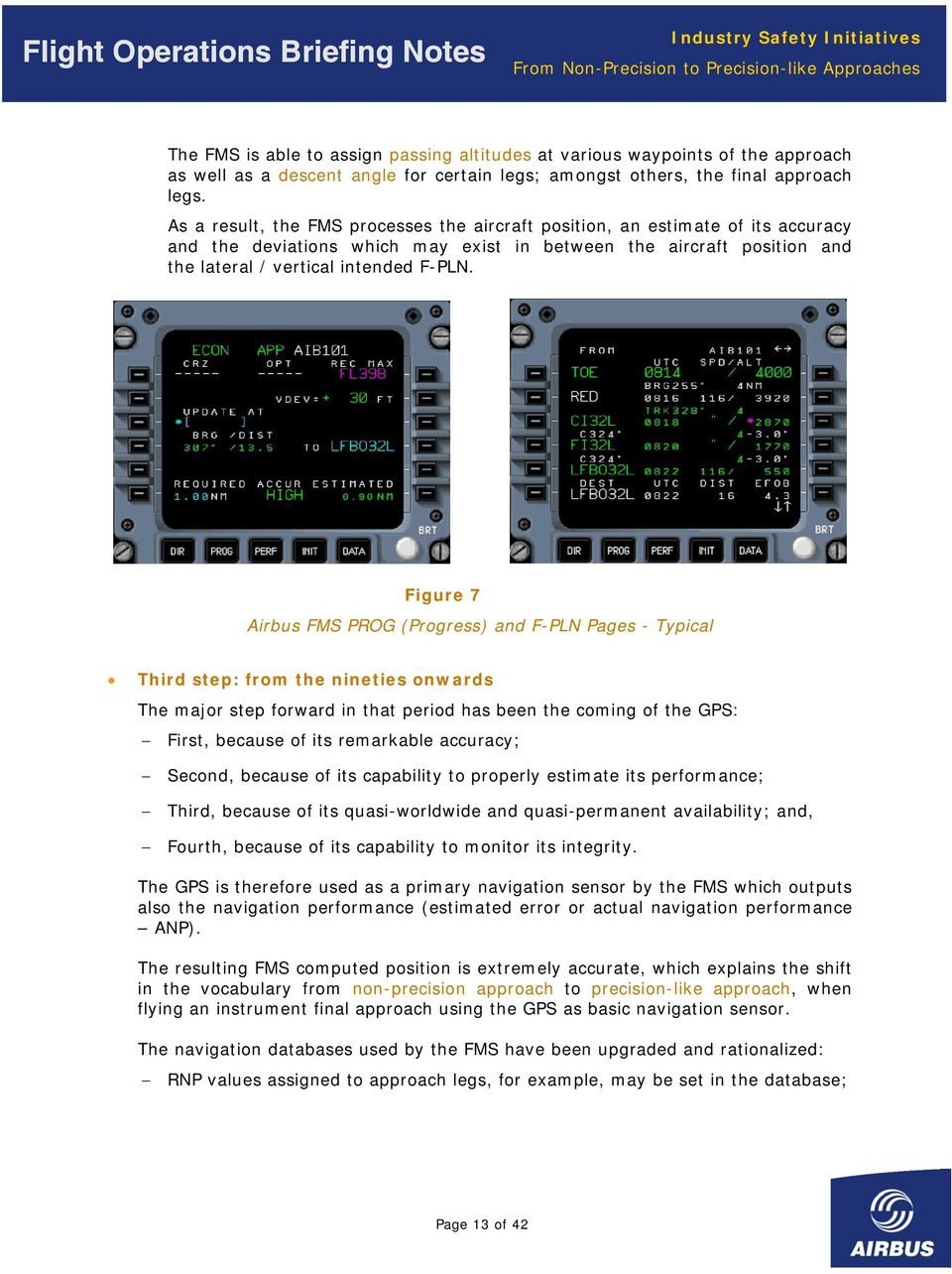 Figure 7 Airbus FMS PROG (Progress) and F-PLN Pages - Typical Third step: from the nineties onwards The major step forward in that period has been the coming of the GPS: First, because of its