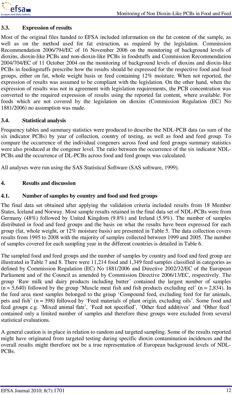 Commission Recommendation 2006/794/EC of 16 November 2006 on the monitoring of background levels of dioxins, dioxin-like PCBs and non-dioxin-like PCBs in foodstuffs and Commission Recommendation