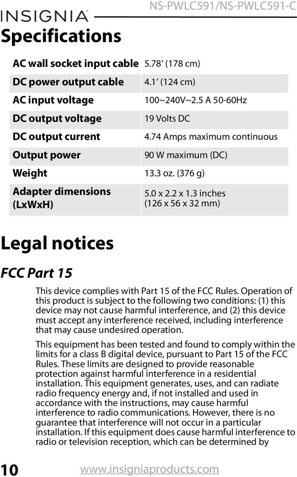 3 inches (126 x 56 x 32 mm) Legal notices FCC Part 15 This device complies with Part 15 of the FCC Rules.