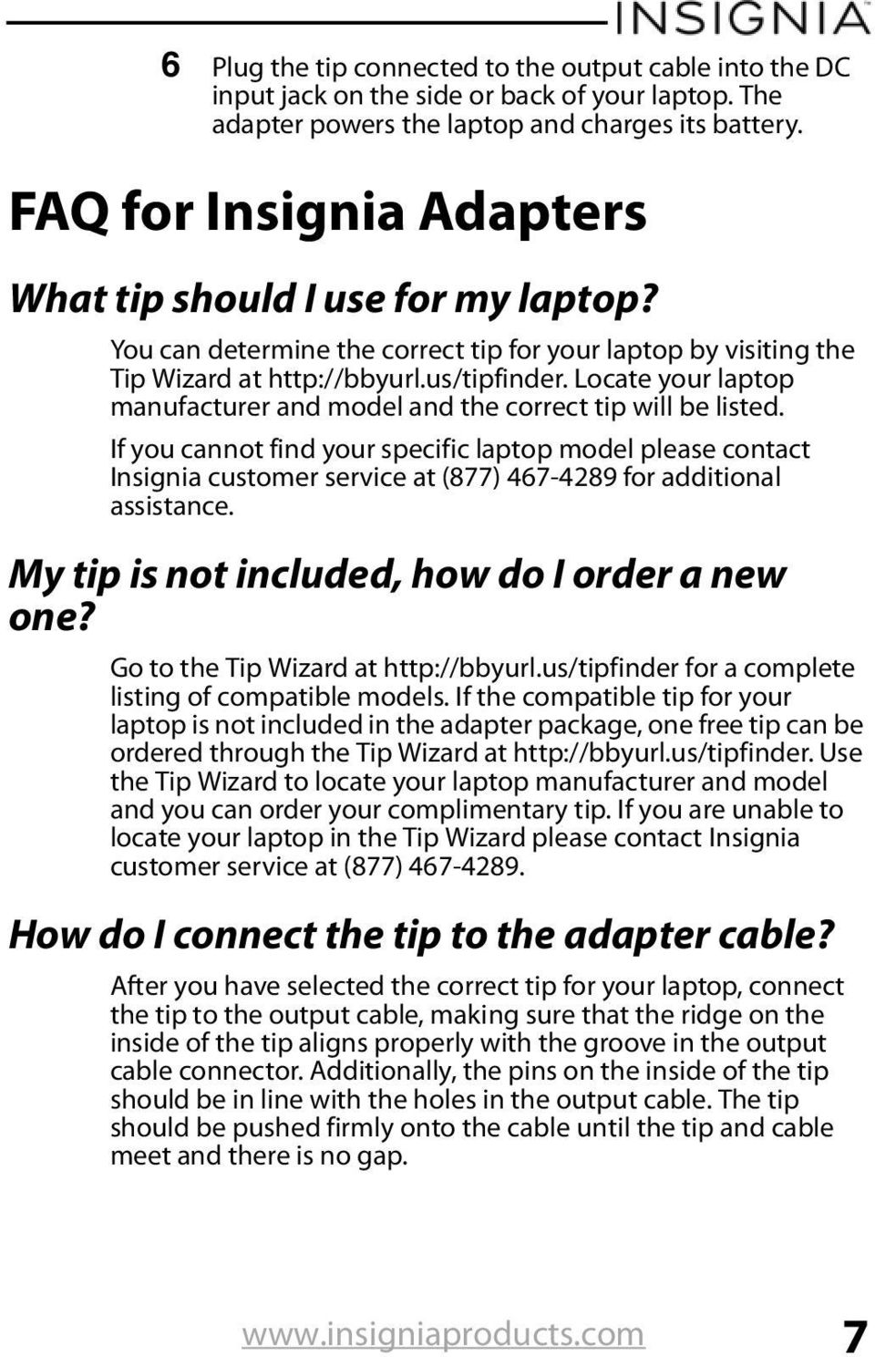 Locate your laptop manufacturer and model and the correct tip will be listed.