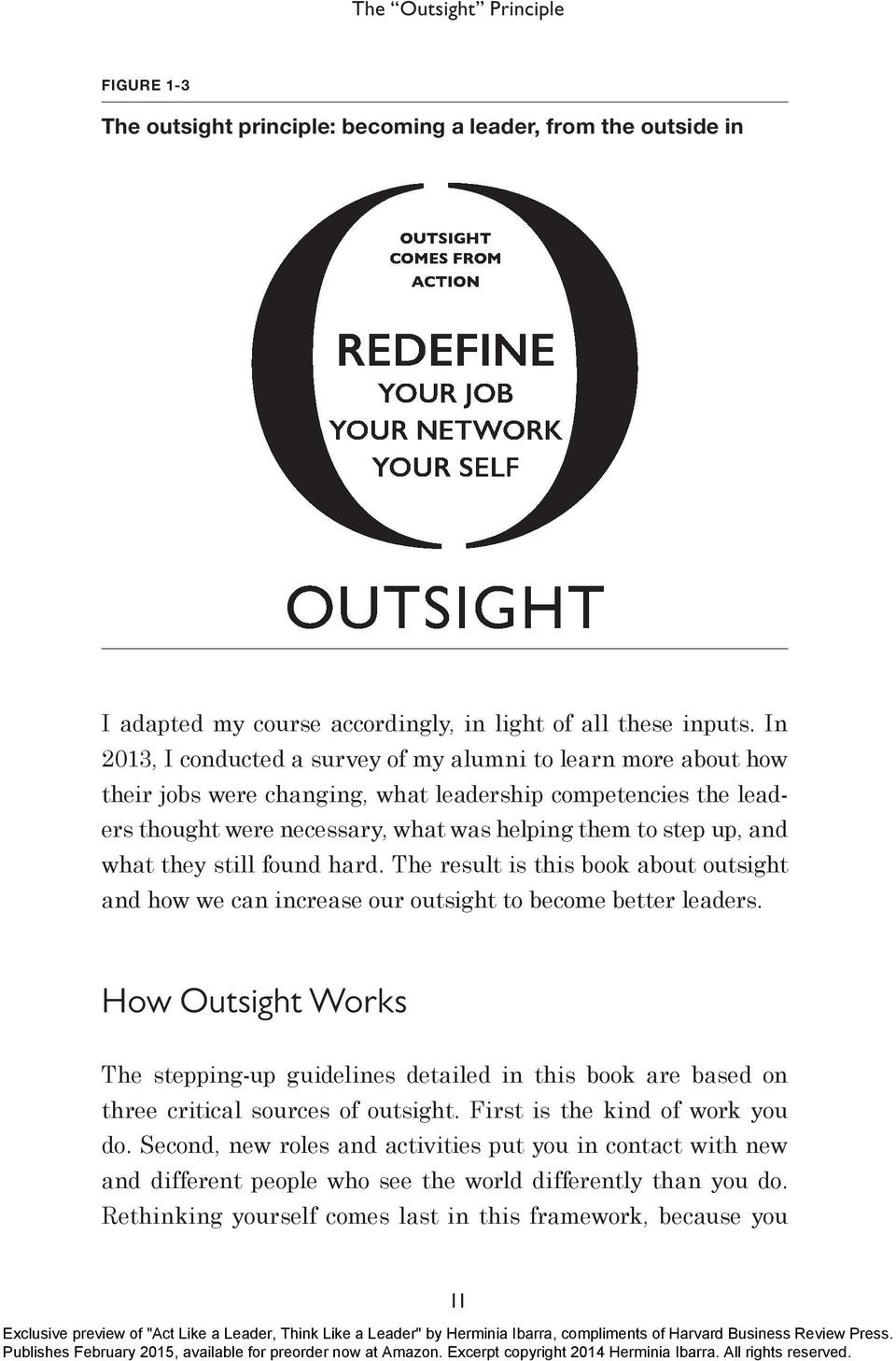 what they still found hard. The result is this book about outsight and how we can increase our outsight to become better leaders.