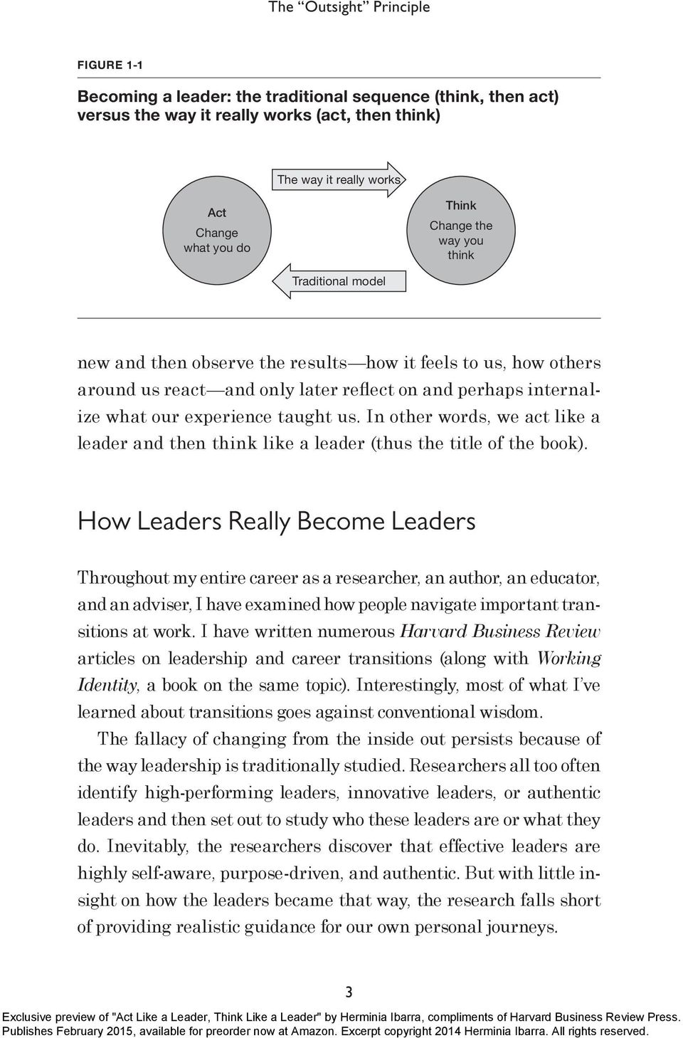 us. In other words, we act like a leader and then think like a leader (thus the title of the book).