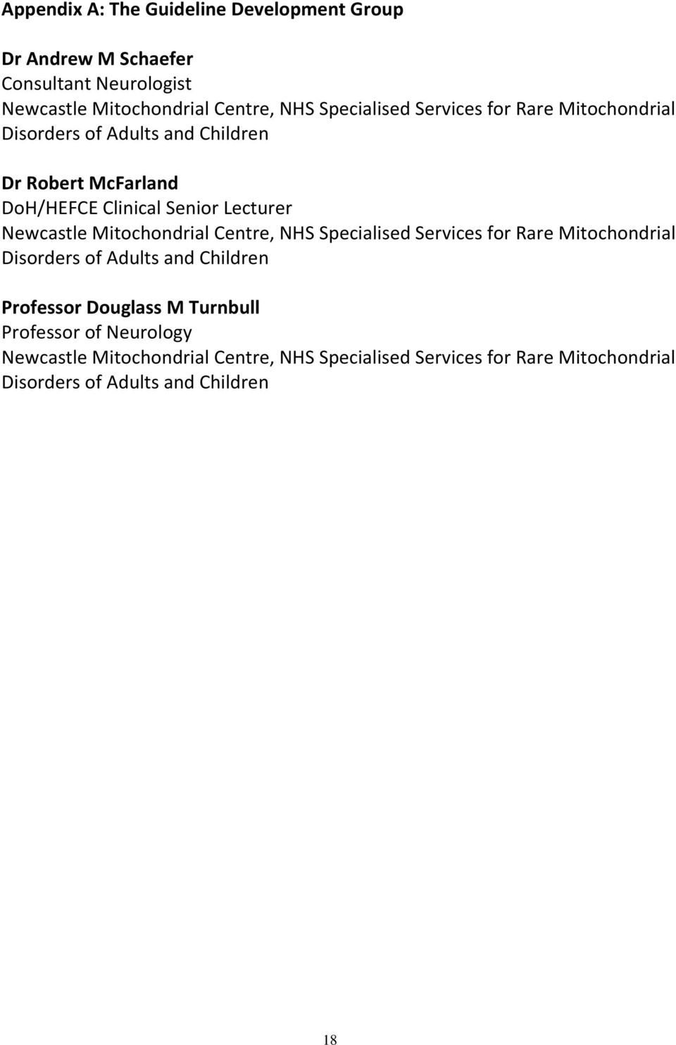 Newcastle Mitochondrial Centre, NHS Specialised Services for Rare Mitochondrial Disorders of Adults and Children Professor Douglass M