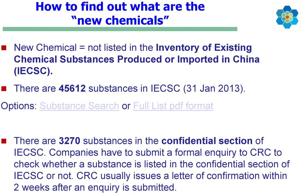 Options: Substance Search or Full List pdf format There are 3270 substances in the confidential section of IECSC.