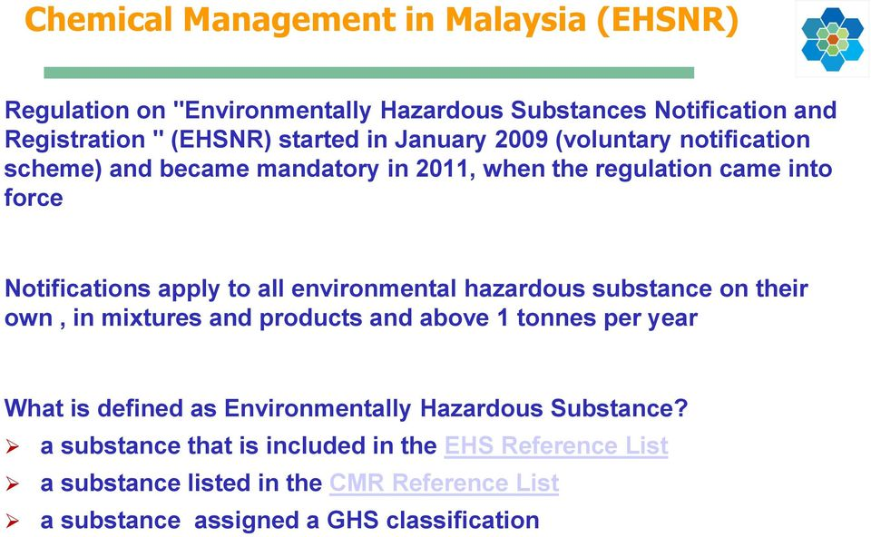 environmental hazardous substance on their own, in mixtures and products and above 1 tonnes per year What is defined as Environmentally