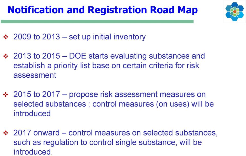 2017 propose risk assessment measures on selected substances ; control measures (on uses) will be introduced