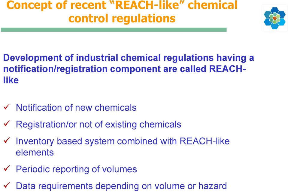new chemicals Registration/or not of existing chemicals Inventory based system combined with