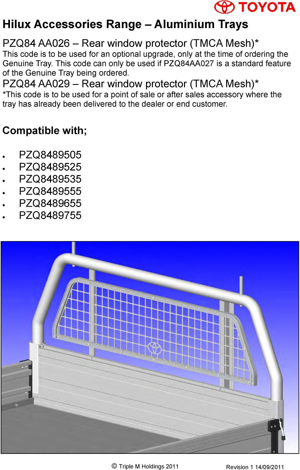 This code can only be used if PZQ84AA027 is a standard feature of the Genuine Tray being ordered.