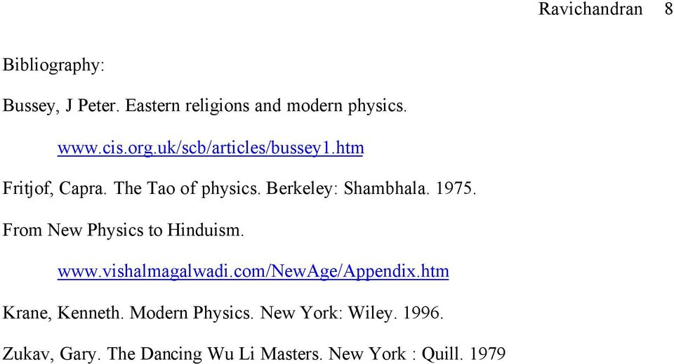 From New Physics to Hinduism. www.vishalmagalwadi.com/newage/appendix.htm Krane, Kenneth.