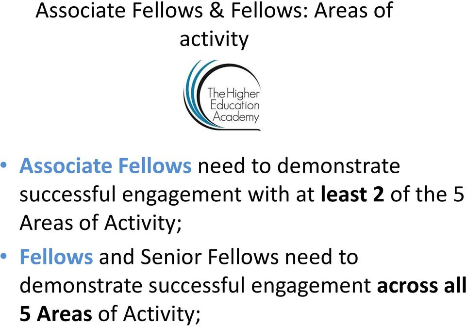 least 2 of the 5 Areas of Activity; Fellows and Senior Fellows