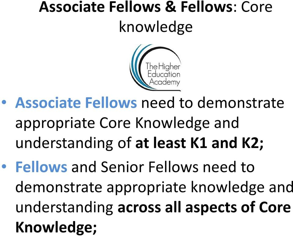 least K1 and K2; Fellows and Senior Fellows need to demonstrate