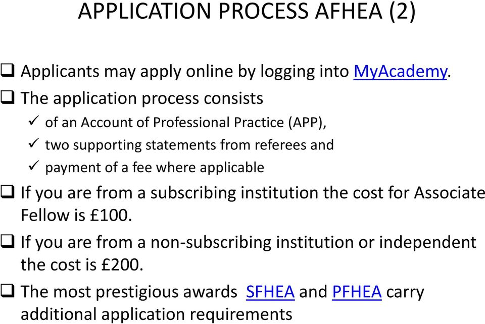 and payment of a fee where applicable If you are from a subscribing institution the cost for Associate Fellow is 100.