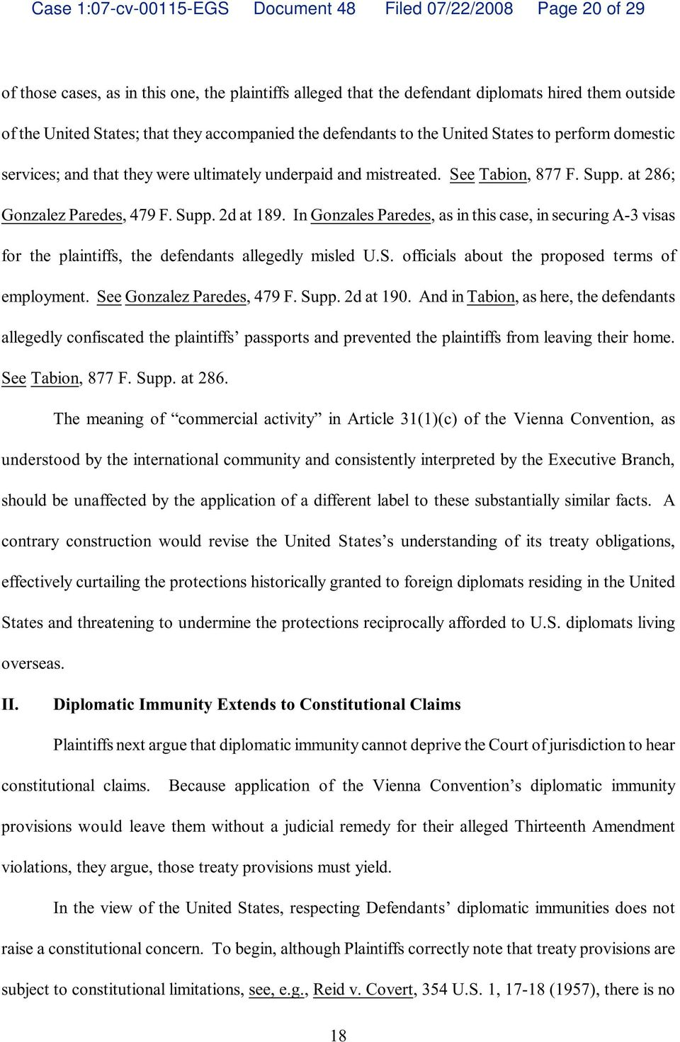 Supp. 2d at 189. In Gonzales Paredes, as in this case, in securing A-3 visas for the plaintiffs, the defendants allegedly misled U.S. officials about the proposed terms of employment.