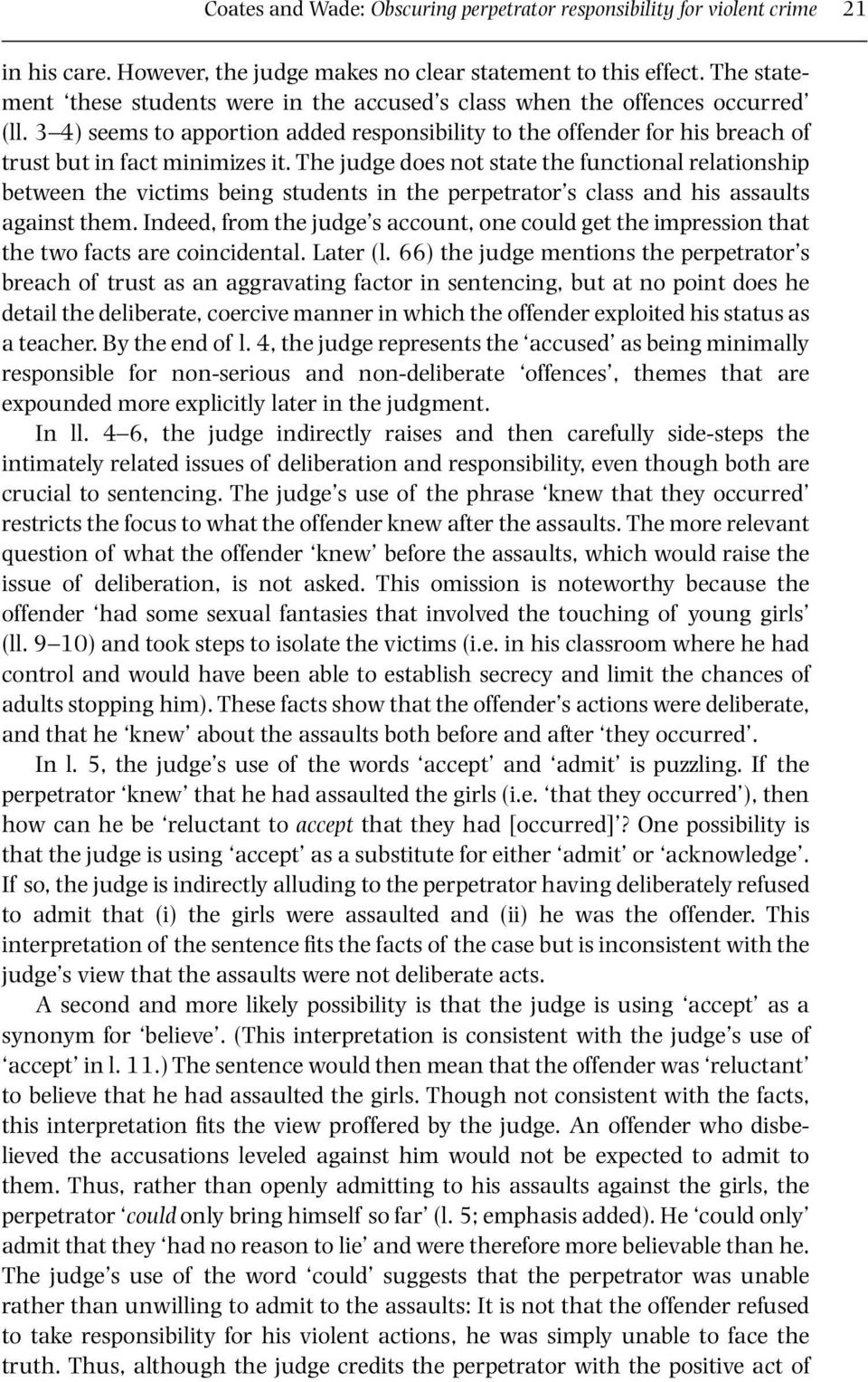 The judge does not state the functional relationship between the victims being students in the perpetrator s class and his assaults against them.