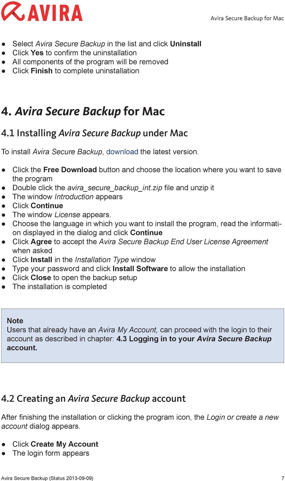 Click the Free Download button and choose the location where you want to save the program Double click the avira_secure_backup_int.