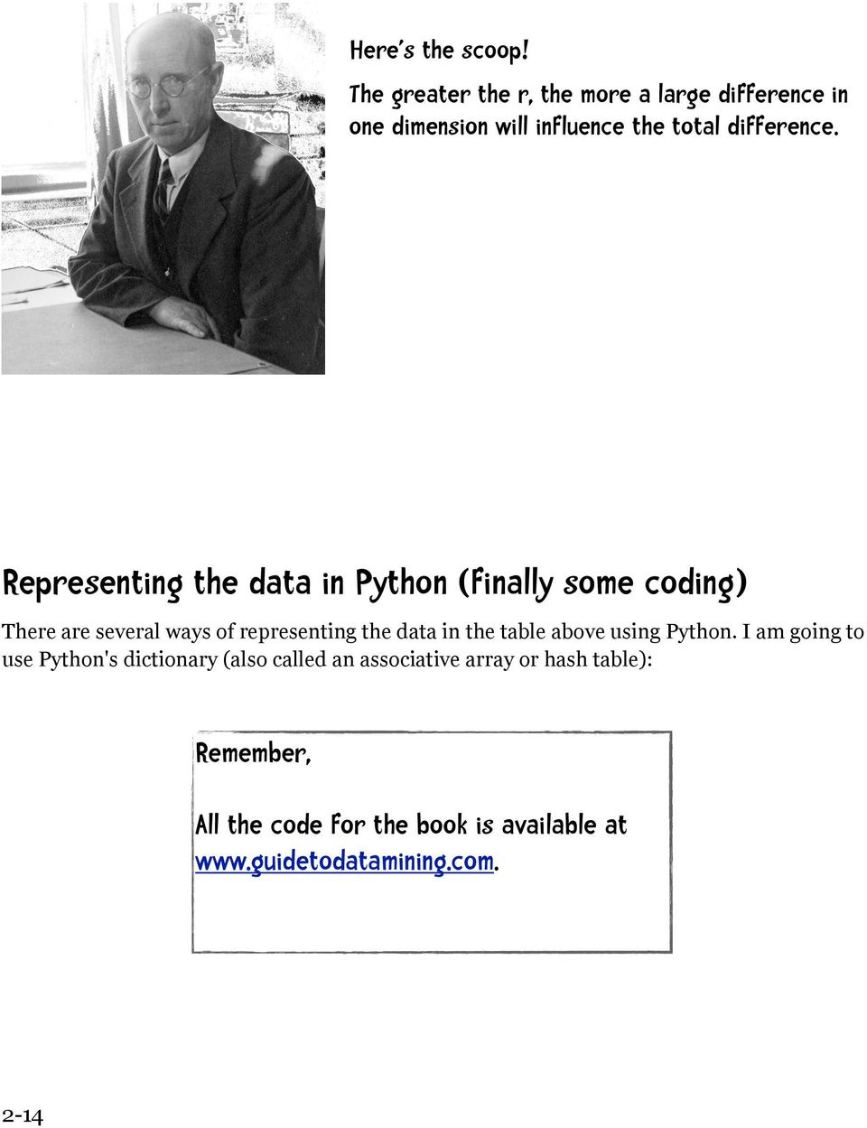 Representing the data in Python (finally some coding) There are several ways of representing the data in